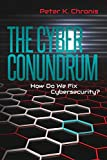 The Cyber Conundrum: How Do We Fix Cybersecurity?