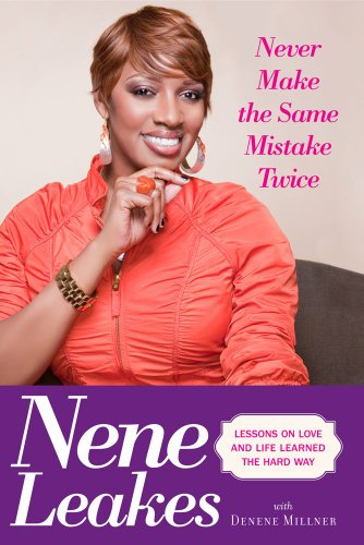 Never Make the Same Mistake Twice: Lessons on Love and Life Learned the Hard Way by [Nene Leakes]
