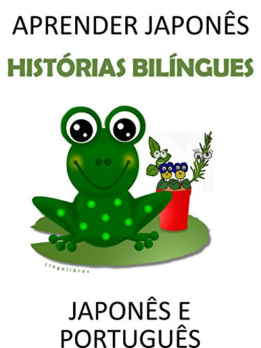 Aprender japonês: histórias bilíngues japonês e português