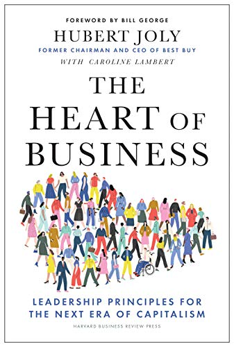 The Heart of Business: Leadership Principles for the Next...