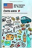 Etats-Unis Carnet de Voyage: Journal de bord avec guide pour enfants. Livre...