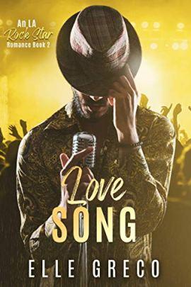 Love Song: An LA Rock Star Romance by [Elle Greco]