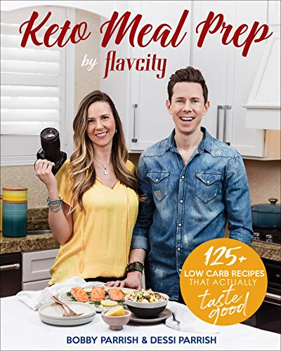 Keto Meal Prep by FlavCity: 125+ Low Carb Recipes That Actually Taste Good Kindle Edition