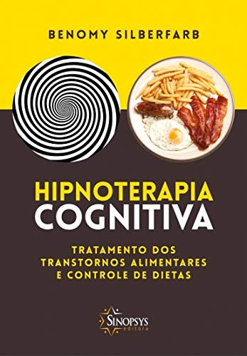 Cognitive Hypnotherapy. Treatment of Eating Disorders and Diet Control