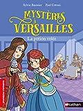 Mystères à Versailles - La potion volée - Roman historique - De 7 à 11 ans
