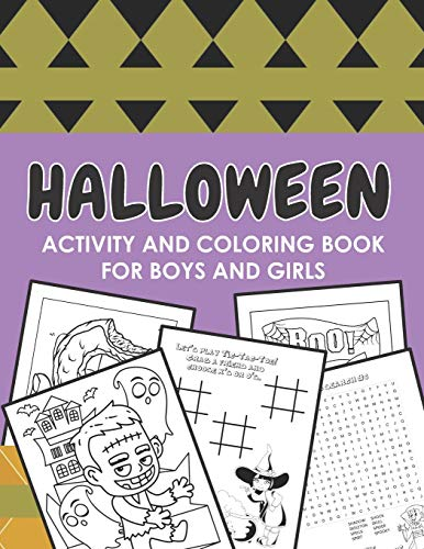 Halloween Activity and Coloring Book for Boys and Girls: Fun Themed Puzzles, Coloring Pages and Games | Recommended Ages 7-10 | Word Search | Tic Tac Toe | Drawing Challenges and More!