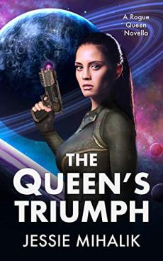 The Queen's Triumph (Rogue Queen) by [Jessie Mihalik]