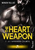 Je t'apprendrai les mots: The Heart Weapon, T1