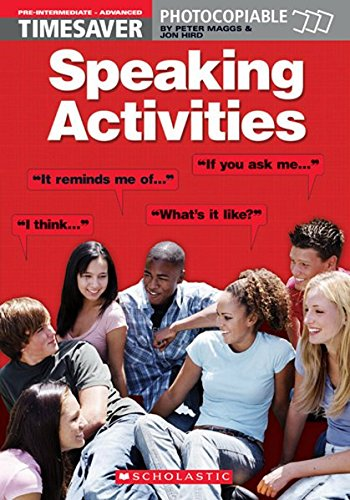 TIMESAVER SPEAKING ACTIVITIES: Pre-intermediate - Advanced