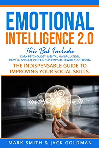 Emotional Intelligence 2.0: This Book Includes: Dark...