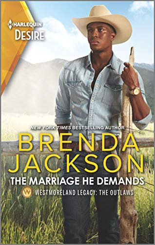 The Marriage He Demands: A Passionate Western Romance (Westmoreland Legacy: The Outlaws Book 2) Kindle Edition