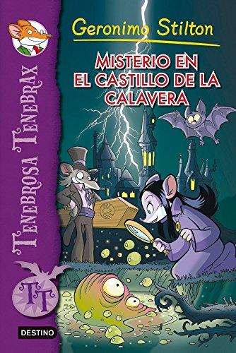 Misterio en el Castillo de la Calavera: Tenebrosa Tenebrax 2 (Geronimo Stilton)