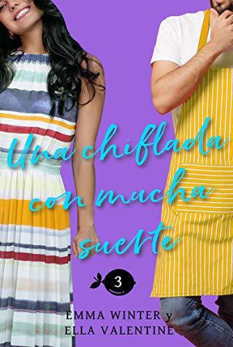 Una chiflada con mucha suerte (Lemonville nº 3) de Ella Valentine y Emma Winter