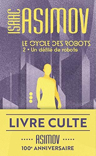Un défilé de robots - Le cycle des robots, tome 2