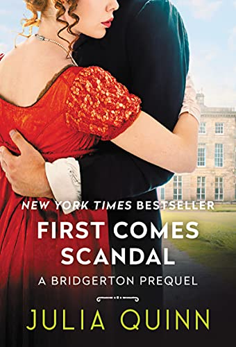 First Comes Scandal: A Bridgerton Prequel Kindle Edition