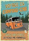 Voyage en camping-car: Carnet de voyage en camping-car | Votre journal de bord pour noter...
