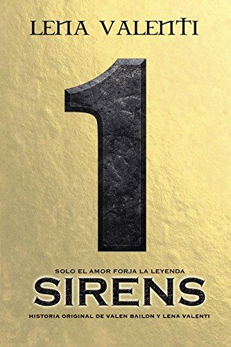 SIRENS I: Solo el amor forja la leyenda.