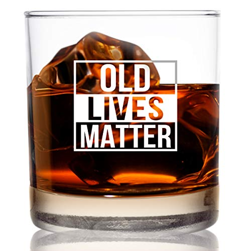 Old Lives Matter Whiskey Scotch Glass 11 oz- Funny Birthday...