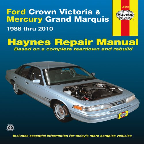 Ford Crown Victoria & Mercury Marquis, 1988 thru 2010 (Hayne's Automotive Repair Manual)