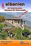albanien - wohnmobilführer: ein faszinierendes Reiseland für Wohnmobile