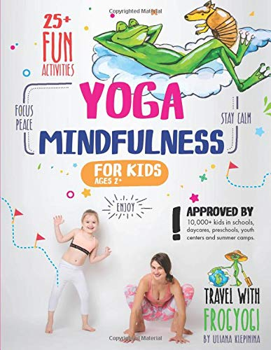 Yoga and Mindfulness for Kids: 25+ Fun Activities to Stay...