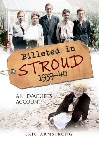 Billeted in Stroud 1939-40: An Evacuee's Account
