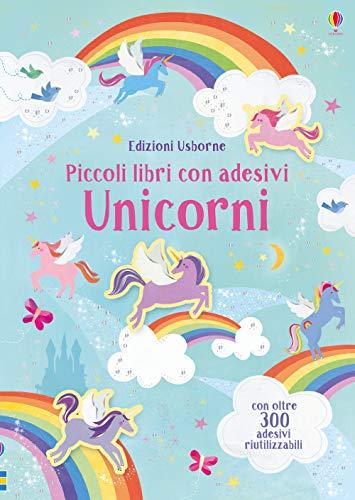 Unicorni. Piccoli libri con adesivi. Ediz. a colori