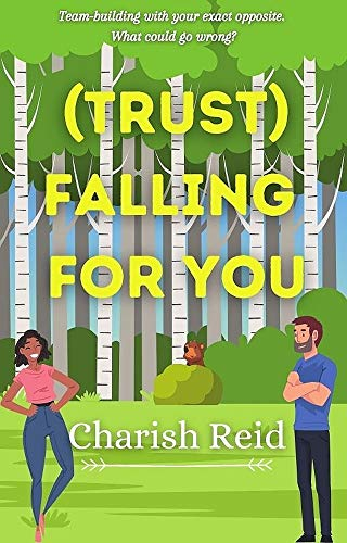 (Trust) Falling For You: A Team-Building Romance by [Charish Reid]