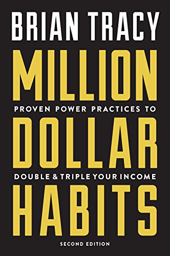 Million Dollar Habits: Proven Power Practices to Double and...