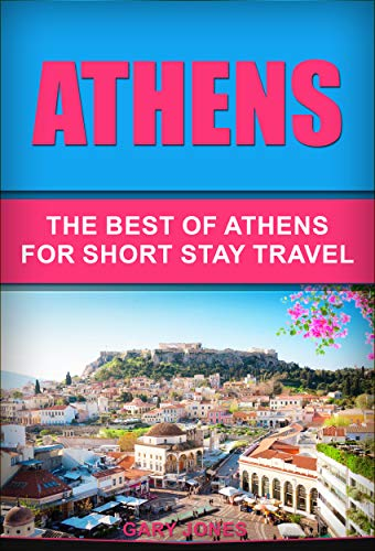 Athens: The Best Of Athens For Short...