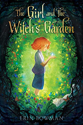 The Girl and the Witch's Garden by [Erin Bowman]