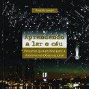 Aprender a leer el cielo: pequeña guía práctica de astronomía observacional