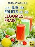 Les jus de fruits et de légumes frais: La bonne santé grâce aux jus de Norman...