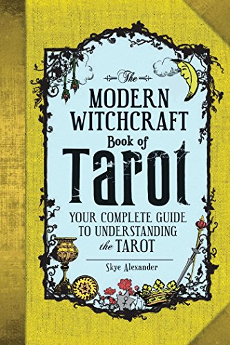 The Modern Witchcraft Book of Tarot: Your Complete Guide to...