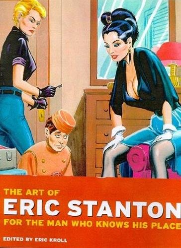 The Art of Eric Stanton: For the Man Who Knows His Place (Photo & Sexy Books)