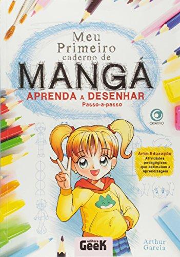 Meu Primeiro Caderno de Mangá. Aprenda a Desenhar Passo à Passo