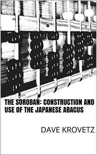 The soroban: construction and use of the japanese abacus (english edition)