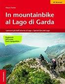 In mountainbike al lago di Garda. I percorsi più belli intorno al lago-Speciale Giro del lago in 4 giorni