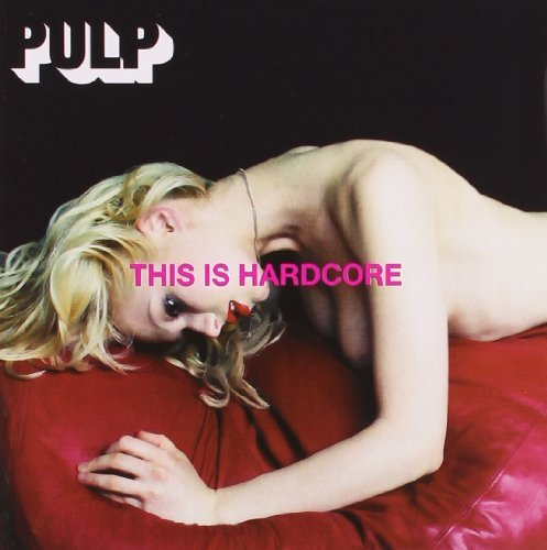 This Is Hardcore by Pulp (1998-03-23)