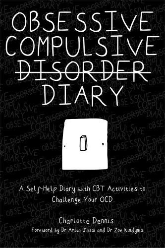 Obsessive Compulsive Disorder Diary: A Self-Help Diary with...
