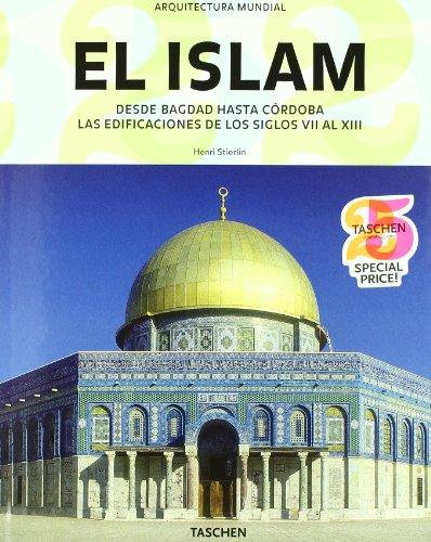 ISLAM DESDE BAGDAD-CORDOBA 25 ANIV (Taschen 25. Aniversario)