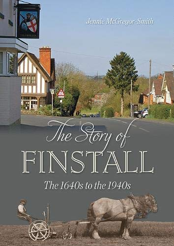 The Story of Finstall: The 1640s to the 1940s