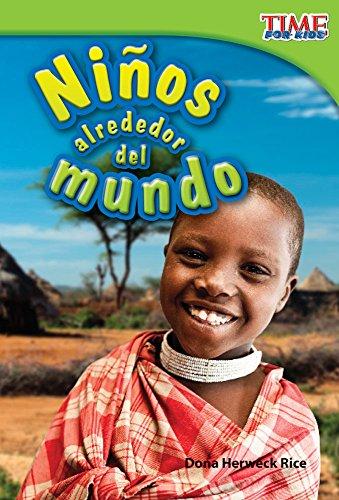 Ninos Alrededor del Mundo (Kids Around the World) (Spanish Version) (Upper Emergent) (Time for Kids