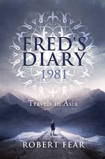Fred's Diary 1981: Travels in Asia by [Robert Fear]
