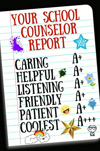 Your School Counselor Report: Inspirational Notebook for...