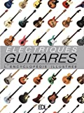 Guitares électriques: L'encyclopédie illustrée
