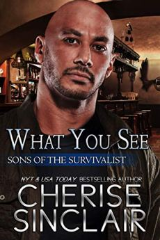 What You See (Sons of the Survivalist Book 3) by [Cherise Sinclair]