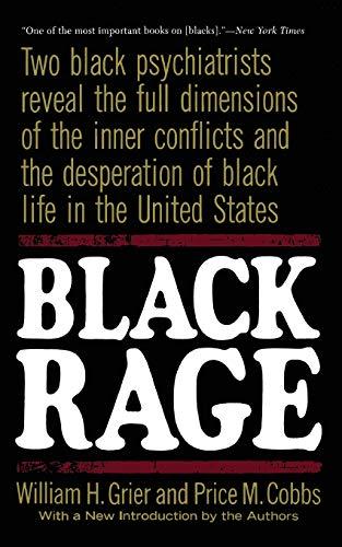 Black Rage: Two Black Psychiatrists Reveal the Full...