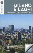 Milano e laghi. Maggiore, Lario, d'Iseo, Garda. Con Carta geografica ripiegata