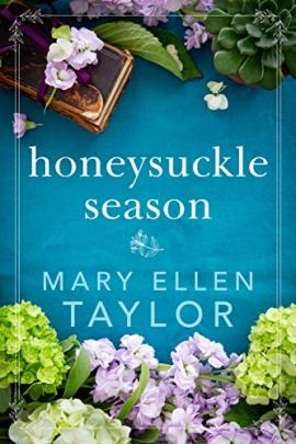Honeysuckle Season by [Mary Ellen Taylor]